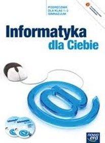 Informatyka. Informatyka dla Ciebie. Klasa 1-3. Podręcznik (+2CD) - gimnazjum