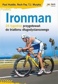 Ironman. 24 tygodnie przygotowań do triatlonu długodystansowego - Praca zbiorowa