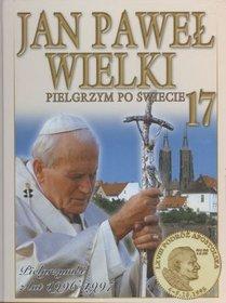 Jan Paweł Wielki. Pielgrzym po świecie. Tom 17. Pielgrzymki z lat 1996-1997