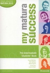Język angielski. My Matura Success. Pre Intermediate. Klasa 1-3. Podręcznik - szkoła ponadgimnazjalna