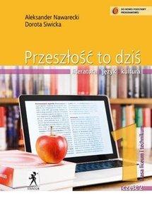 Język polski. Przeszłość to dziś. Literatura, język, kultura. Klasa 1. Podręcznik. Część 2 - szkoła ponadgimnazjalna
