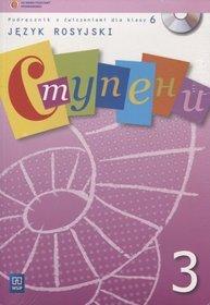 Język rosyjski. Stupieni 3. Podręcznik z ćwiczeniami. Klasa 6. Podręcznik (+CD) - szkoła podstawowa