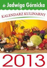 Kalendarz 2013 tygodniowy Kulinarny dr Jadwiga Górnicka