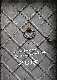 Kalendarz 2015. Kalendarz z księdzem Twardowskim. Drzwi - książkowy A6
