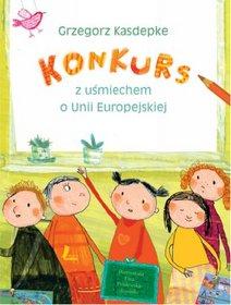 Konkurs. Z uśmiechem o Unii Europejskiej - Kasdepke Grzegorz
