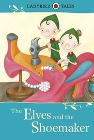Ladybird Tales: The Elves and the Shoemaker