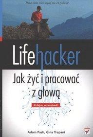 Lifehacker jak żyć i pracować z głową