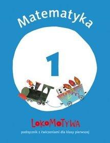 Lokomotywa 1. Matematyka - podręcznik z ćwiczeniami, część 1, klasa 1, szkoła podstawowa