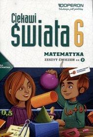 Matematyka. Ciekawi świata. Klasa 6. Zeszyt ćwiczeń. Część 2 - szkoła podstawowa