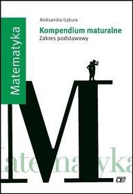 Matematyka Kompendium maturalne Zakres podstawowy