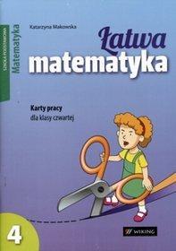 Matematyka. Łatwa matematyka. Karty pracy. Klasa 4. Materiały pomocnicze - szkoła podstawowa