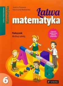 Matematyka. Łatwa matematyka. Klasa 6. Podręcznik - szkoła podstawowa