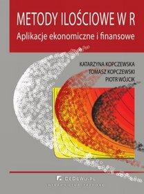 Metody ilościowe W R. Aplikacje ekonomiczne i finansowe