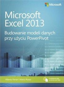 Microsoft Excel 2013: Budowanie modeli danych przy użyciu PowerPivot