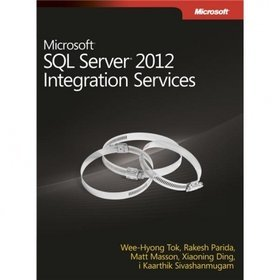 Microsoft SQL Server 2012 Integration Services - Praca zbiorowa