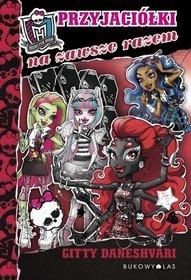 Monster High. Tom 4. Przyjaciółki na zawsze razem