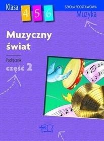 Muzyka. Muzyczny świat. Klasa 4-6. Podręcznik. Część 2 - szkoła podstawowa