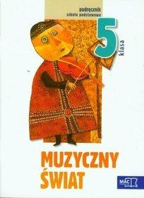 Muzyka. Muzyczny świat. Klasa 5. Podręcznik (+CD) - szkoła podstawowa - Teresa Wójcik