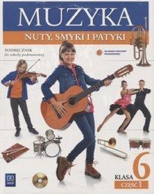 Muzyka. Nuty, smyki i patyki. Klasa 6. Podręcznik. Część 1 i  2 - szkola podstawowa