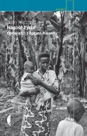 Nagość życia Opowieści z bagien Rwandy