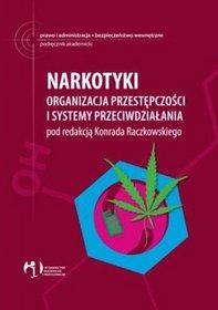 Narkotyki. Organizacja przestępczości i systemy przeciwdziałania