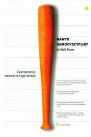 Nawyk samodyscypliny - Neil Fiore