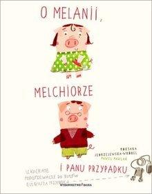 O Melanii Melchiorze i panu Przypadku