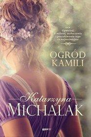 Ogród Kamili - Michalak Katarzyna