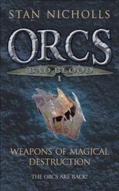 Orcs Bad Blood I Weapons of Magical Destruction
