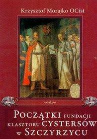 Początki fundacji klasztoru Cystersów w Szczyrzycu