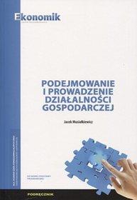 Podejmowanie i prowadzenie działalności gospodarczej. Podręcznik