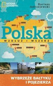 Polska wzdłuż i wszerz tom I. Wybrzeże i pojezierza - kraina słonych i słodkich wód północnej Polski
