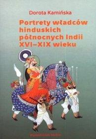 Portrety władców hinduskich północnych Indii XVI-XIX wieku