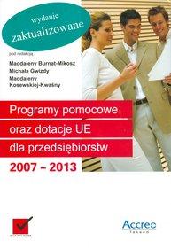 Programy pomocowe oraz dotacje UE dla przedsiębiorstw 2007-2013 + CD