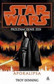 Przeznaczenie Jedi. Apokalipsa