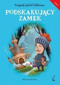 Przygody rycerza Valdemara. Tom 2. Podskakujący zamek