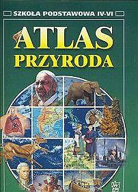 Przyroda - atlas, klasa 4-6, szkoła podstawowa