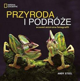 Przyroda i podróże oczami mistrzów fotografii - Steel Andy