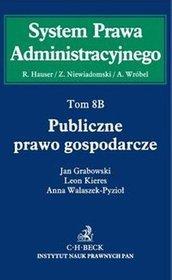 Publiczne prawo gospodarcze Tom 8B Prawo Publiczne Gospodarcze -