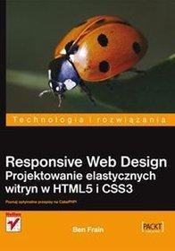 Responsive Web Design. Projektowanie eklastycznych witryn w HTML5 i CSS3