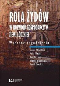 EBOOK Rola Żydów w rozwoju gospodarczym ziemi łódzkiej. Wybrane zagadnienia