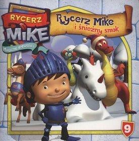Rycerz Mike. Magiczne opowieści. Tom 9. Rycerz Mike i śnieżny smok