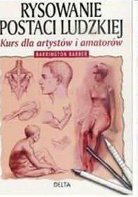 Rysowanie postaci ludzkiej. Kurs dla artystów i amatorów