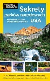 Sekrety parków narodowych USA. Przewodnik po mniej uczęszczanych szlakach