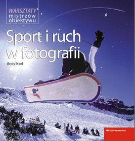 Sport  i  ruch w  fotografii - A. Steel