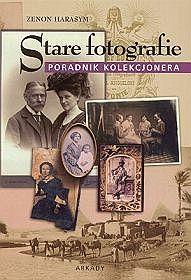 Stare fotografie - poradnik kolekcjonera