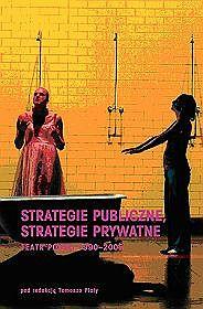 Strategie publiczne, strategie prywatne. Teatr polski 1990-2005
