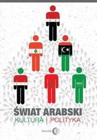 Świat arabski. Kultura, polityka
