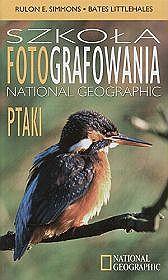 Szkoła fotografowania. Ptaki -