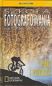 Szkoła fotografowania. Sport i przygoda